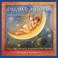 Dream Children - Ron Spigelman, Adelaide Symphony Orchestra
