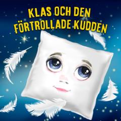 Klas och den förtrollade kudden - Bert-Åke Varg
