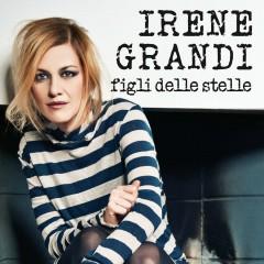 Figli delle stelle - Irene Grandi