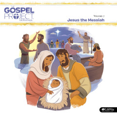 The Gospel Project for Preschool Vol.1 7: Jesus the Messiah