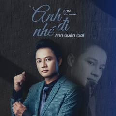 Anh Đi Nhé (EDM Version) (Single) - Anh Quân Idol
