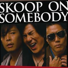 Skoop on Somebody
