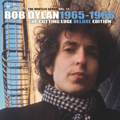 The Cutting Edge 1965-1966: The Bootleg Series, Vol.12 (Deluxe Edition) - Bob Dylan
