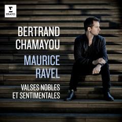 Ravel: Valses nobles et sentimentales, M. 61 - Bertrand Chamayou