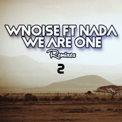 We Are One Remixes, Vol. 2 - WNOISE, Nada