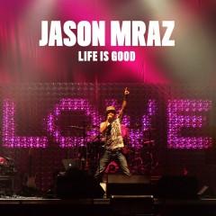 Life Is Good - Jason Mraz