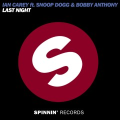 Last Night (feat. Snoop Dogg and Bobby Anthony) [Extended Mix] - Ian Carey, Bobby Anthony, Snoop Dogg