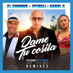 Dame Tu Cosita (Remixes) - Pitbull,El Chombo,Karol G,Cutty Ranks