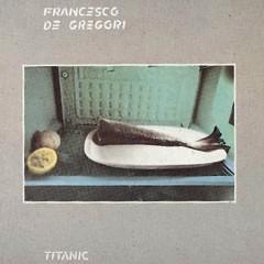 Titanic - Francesco De Gregori