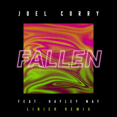 Fallen (feat. Hayley May) [Linier Remix] - Joel Corry, Hayley May