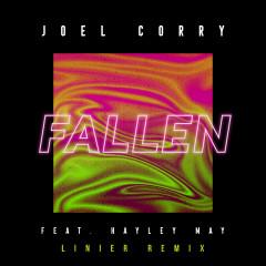 Fallen (feat. Hayley May) [Linier Remix] - Joel Corry, Hayley May