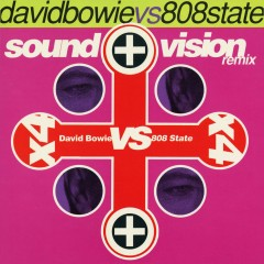 Sound And Vision Remix E.P. - David Bowie, 808 State
