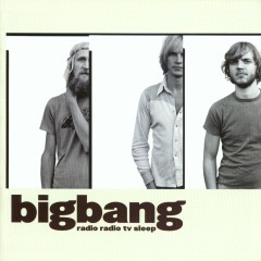 Radio Radio TV Sleep - Bigbang