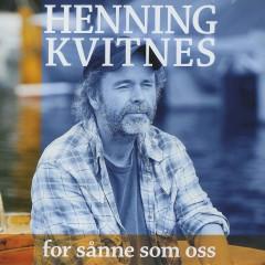 For sånne som oss - Henning Kvitnes