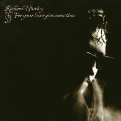For Your Lover Give Some Time - Richard Hawley