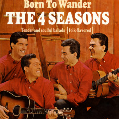 Born to Wander - The Four Seasons
