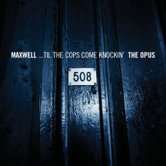 ...Til The Cops Come Knockin' - The Opus/The Urban Theme - Maxwell