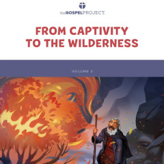The Gospel Project for Preschool Vol. 2 (Winter 2021-22) From Captivity to the Wilderness - Lifeway Kids Worship