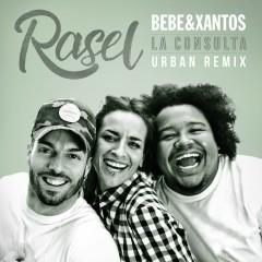 La consulta (Urban Remix) - Rasel, Bebe, Xantos