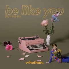Be Like You (feat. Broods) - Whethan, Broods