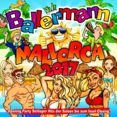 Ballermann Mallorca 2017 - Opening Party Schlager Hits der Saison bis zum Insel Closing
