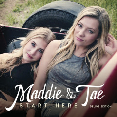 Start Here (Deluxe Edition) - Maddie & Tae