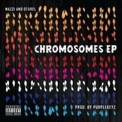 Chromosomes - Mazzi, Otarel