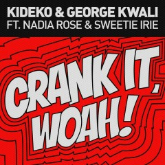 Crank It (Radio Edit) - Kideko,George Kwali,Nadia Rose,Sweetie Irie