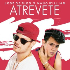 Atrevete - Jose De Rico,Nano William