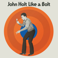 Like a Bolt (Expanded Version) - John Holt