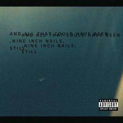 Still - Nine Inch Nails