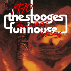 1970: The Complete Fun House Sessions - The Stooges