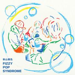 FIZZY POP SYNDROME - Kiro Akiyama