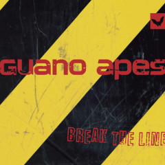 Break The Line - Guano Apes