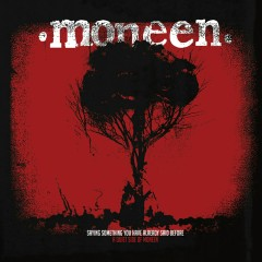 Saying Something You Have Already Said - Moneen