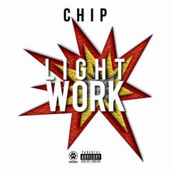 Light Work - Chip