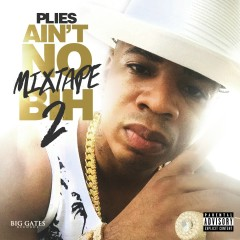 Ain't No Mixtape Bih 2 - Plies