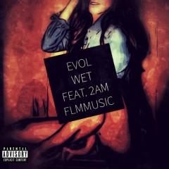 Wet (feat. 2AM)