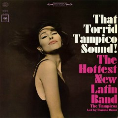 That Torrid Tampico Sound!