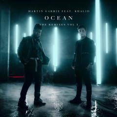 Ocean (Remixes Vol. 1) - Martin Garrix, Khalid