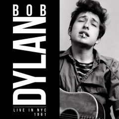 Live in NYC 1961 - Bob Dylan