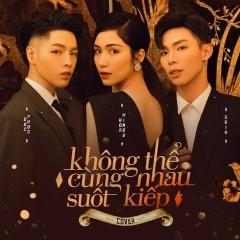 Không Thể Cùng Nhau Suốt Kiếp (Single) - Hòa Minzy, Đức Phúc, ERIK