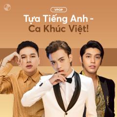Tựa Tiếng Anh - Ca Khúc Việt!