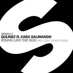 Rising Like The Sun (feat. Cara Salimando) [Tony Junior Remix] - Qulinez, Cara Salimando