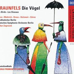 Braunfels: Die Vögel - Deutsches Symphonie-Orchester Berlin, Lothar Zagrosek