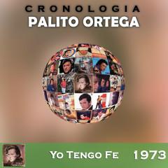 Palito Ortega Cronologiá - Yo Tengo Fe (1973) - Palito Ortega