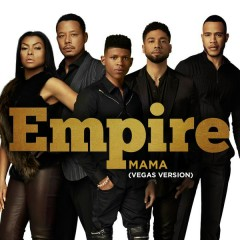 Mama (Vegas Version) - Empire Cast,Jussie Smollett