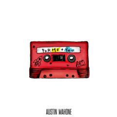 For Me + You - Austin Mahone