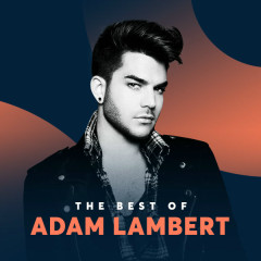 Những Bài Hát Hay Nhất Của Adam Lambert