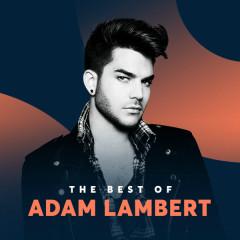 Những Bài Hát Hay Nhất Của Adam Lambert - Adam Lambert